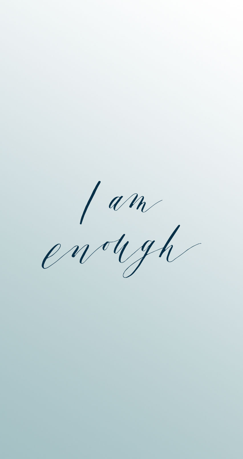 Downloadable Phone Backgrounds | Jennifer Diaz | Hand Lettering by Amy May Paper | I Am Enough