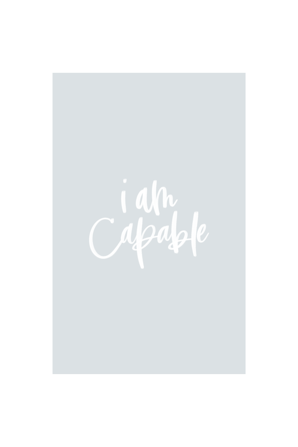 Downloadable Phone Backgrounds | Jennifer Diaz | Hand Lettering by Amy May Paper | I Am Capable