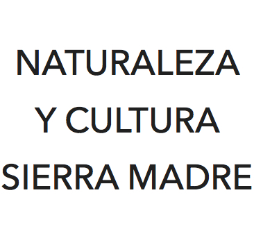 Naturaleza y Cultura Sierra Madre