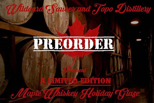 Our collaboration with TOPO distillery is almost ready and we're taking preorders now!! Only 120 will be made. www.wildcardsauces.com/shop/maple-whiskey-holiday-glaze
