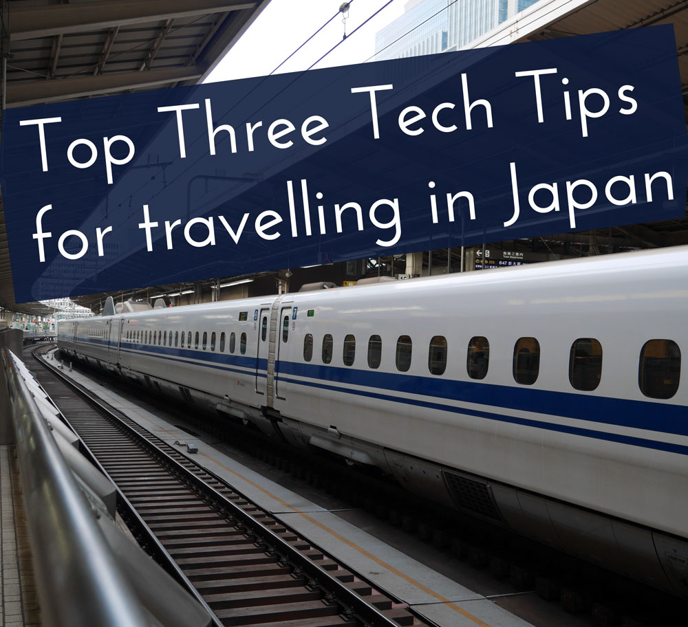 Top three tech tips for travelling in Japan