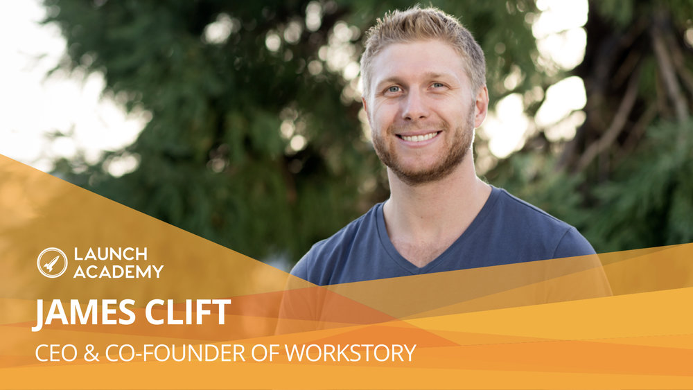 In the startup world, the regular rules don't apply JAMES CLIFT: CEO & CO-FOUNDER OF WORKSTORY Workstory builds technology that powers career success. Their flagship product is VisualCV, the leading online resume and portfolio creation website. Read More >>