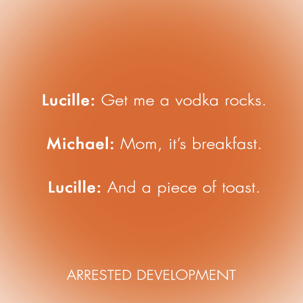 Arrested Development Quotes: Lucille & Michael