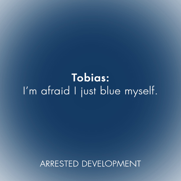 Arrested Development Quotes: Tobias