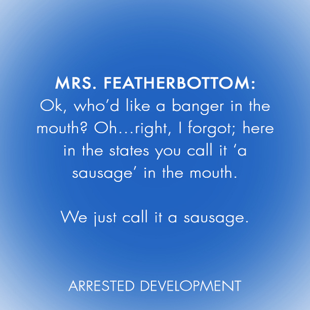 Arrested Development Quotes: Mrs. Featherbottom