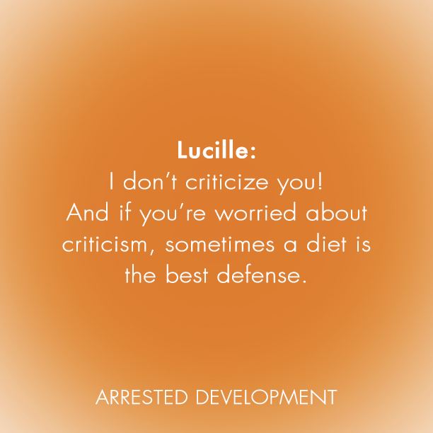 Arrested Development Quotes: Lucille