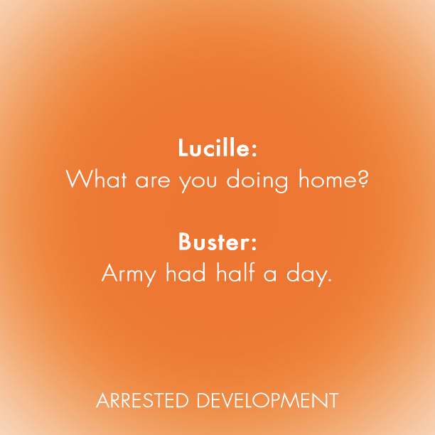 Arrested Development Quotes: Lucille & Buster