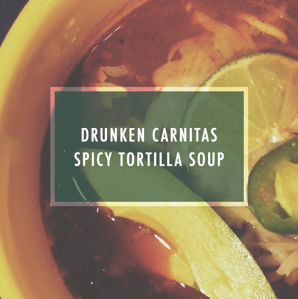 Drunken Carnitas Spicy Tortilla Soup