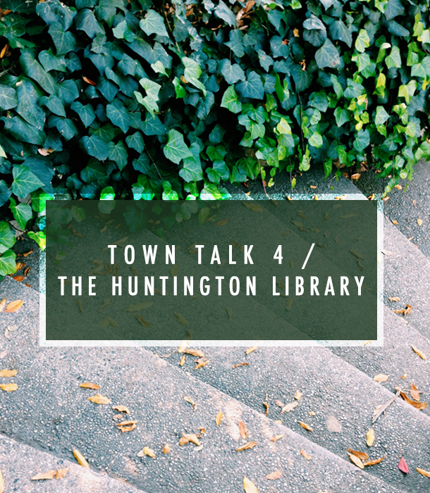 Town Talk 4 | The Huntington Library
