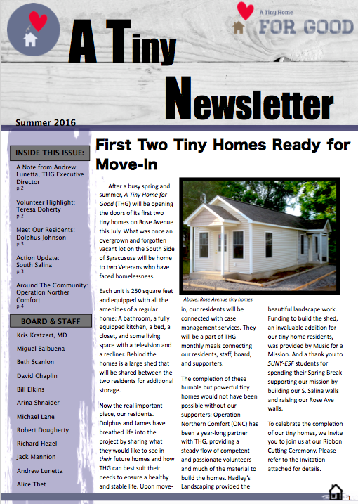 Summer 2016 - In our very first edition, read about the completion of our two first tiny homes, our dedicated volunteer Teresa, THG Resident Dolphus Johnson, and the work of Operation Northern Comfort.