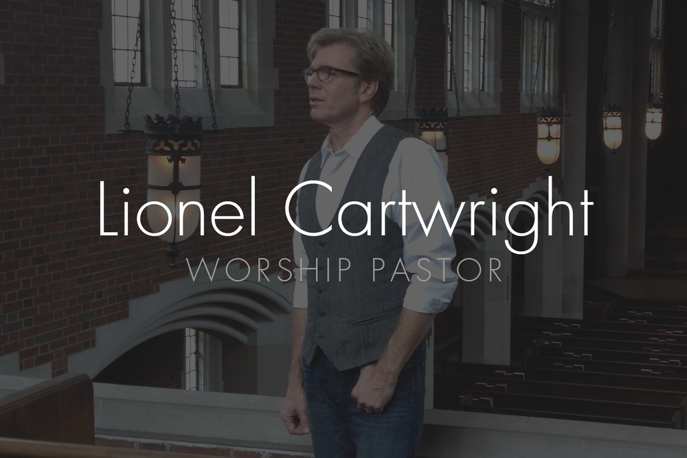 Lionel Cartwright: Worship Pastor   Email:  lcartwright@hopepark.com  |   Phone:    615.662.4488