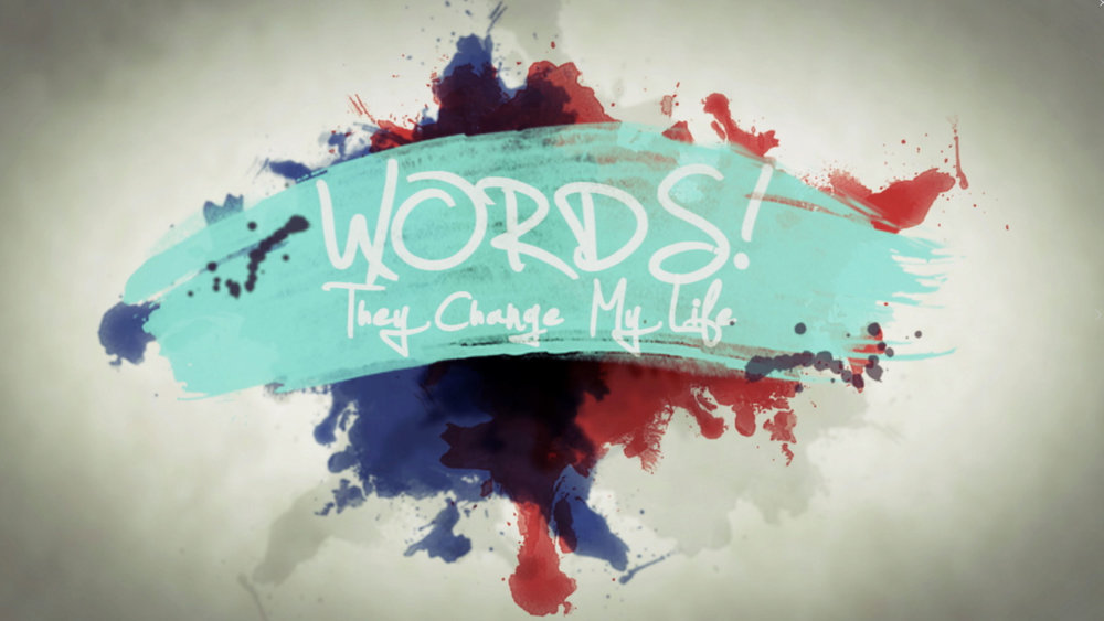 Words! They Changed My Life