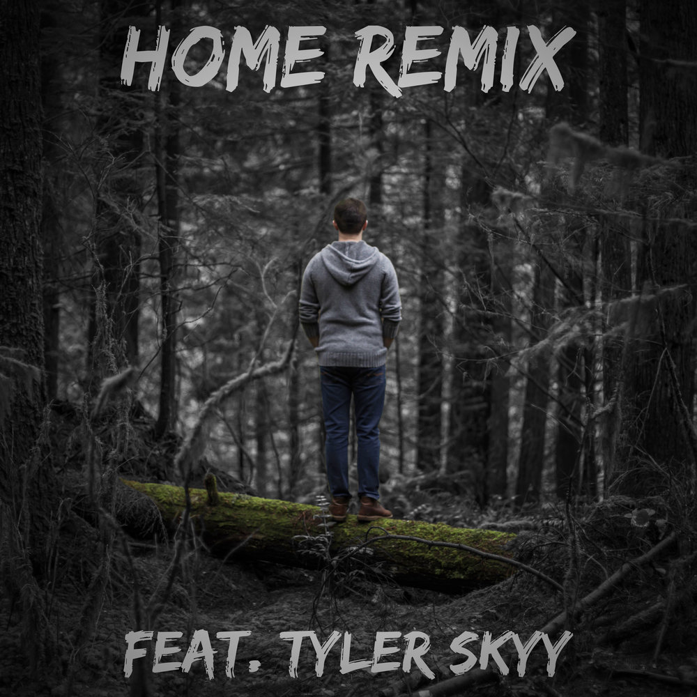 Home (remix feat tyler skyy) square.jpg