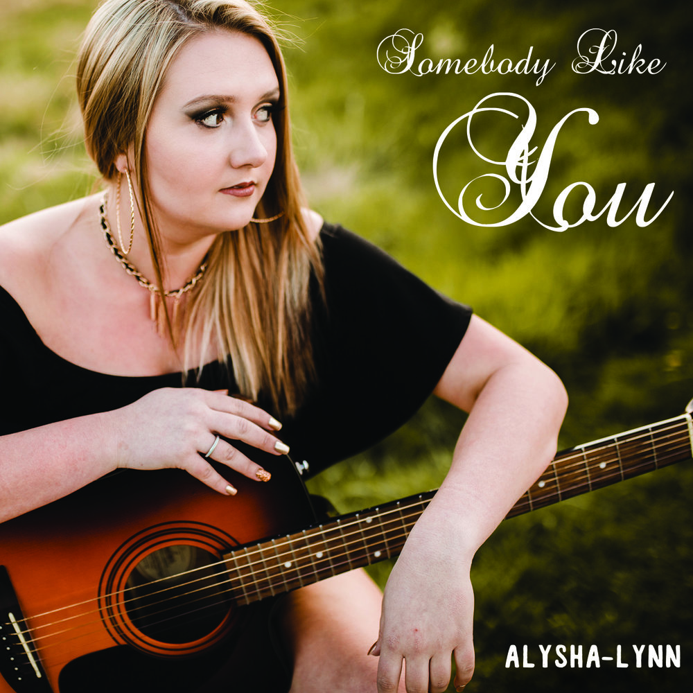 """Somebody Like You"" by Alysha-Lynn"