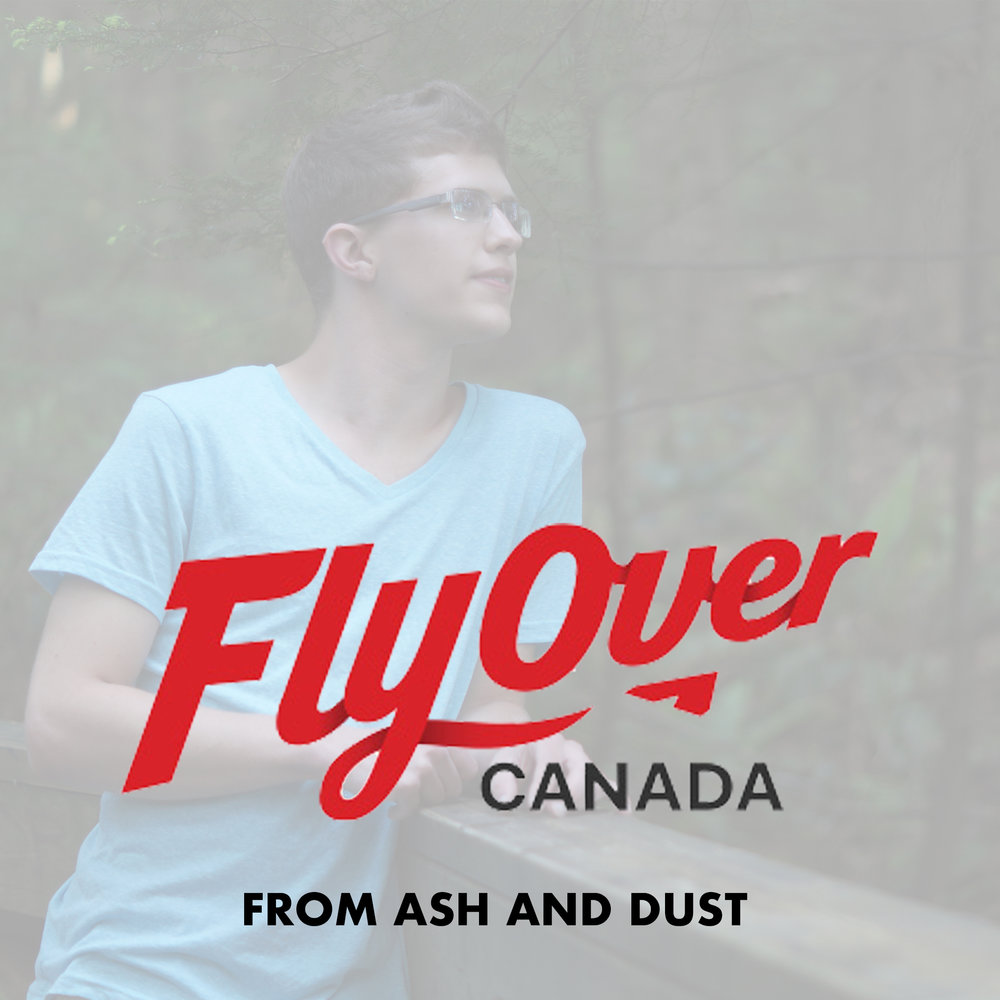 From Ash and Dust - FlyOver Canada.jpg