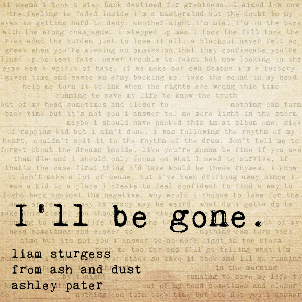 """I'll Be Gone (feat. From Ash and Dust and Ashley Pater)"" by Liam Sturgess"