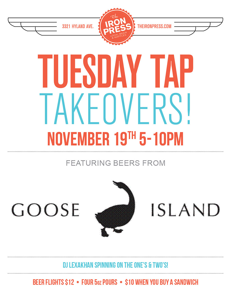 Tuesday Tap Takeovers - The Goose Island Edition