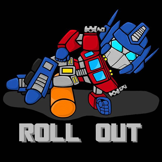 """AUTOBOTS...foam ROLL OUT!"""