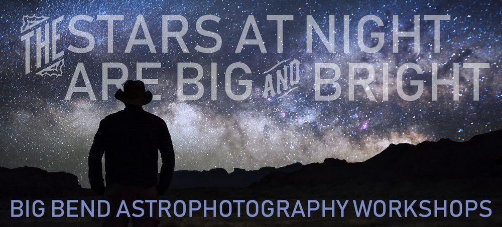 big bend milky way tour tours workshop guide stars night astrophotography