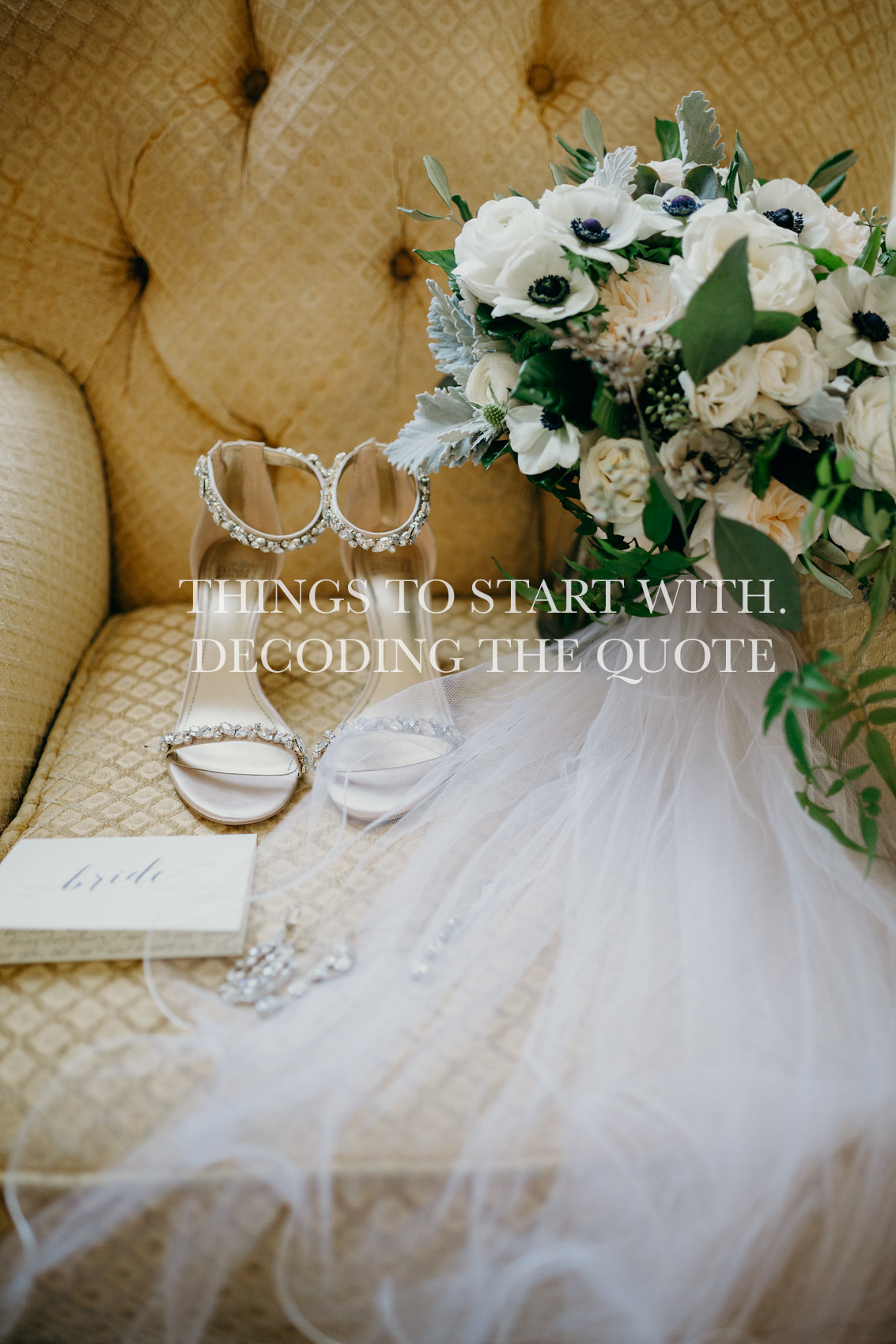 things to start with. decoding the quote from wedding