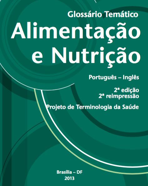 http://bvsms.saude.gov.br/bvs/publicacoes/glossario_tematico_alimentacao_nutricao_2ed.pdf