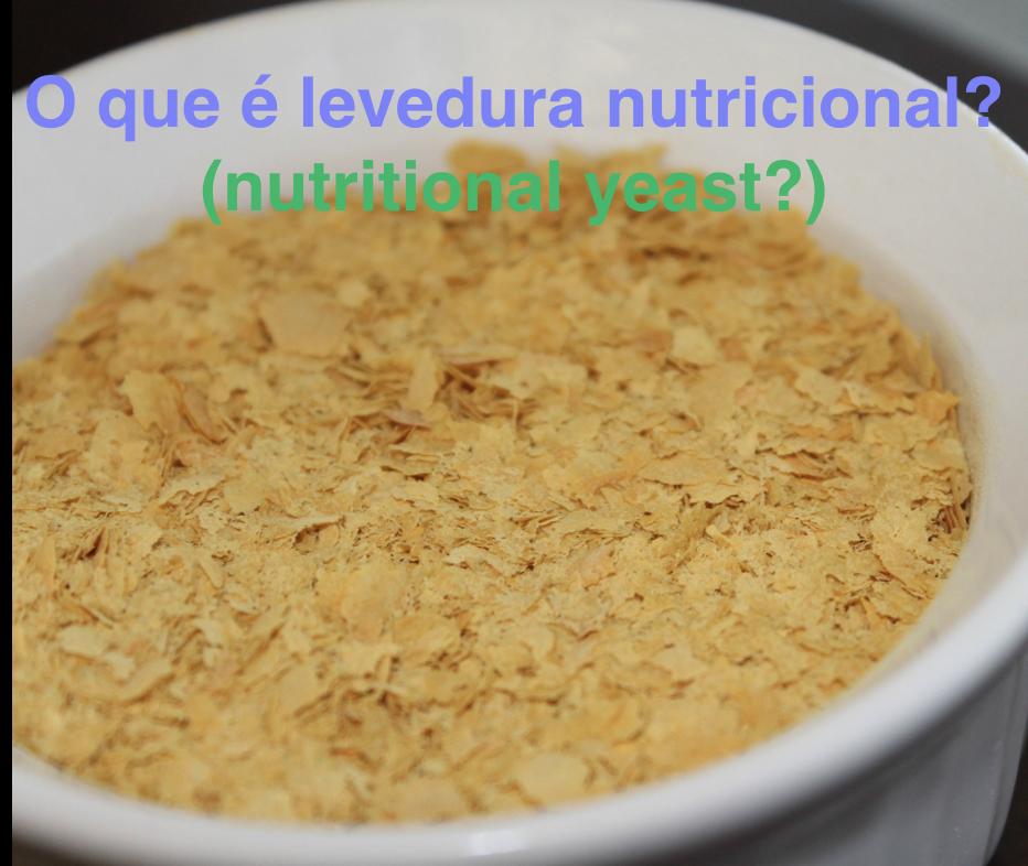 Levedura nutricional (Nutritional Yeast)