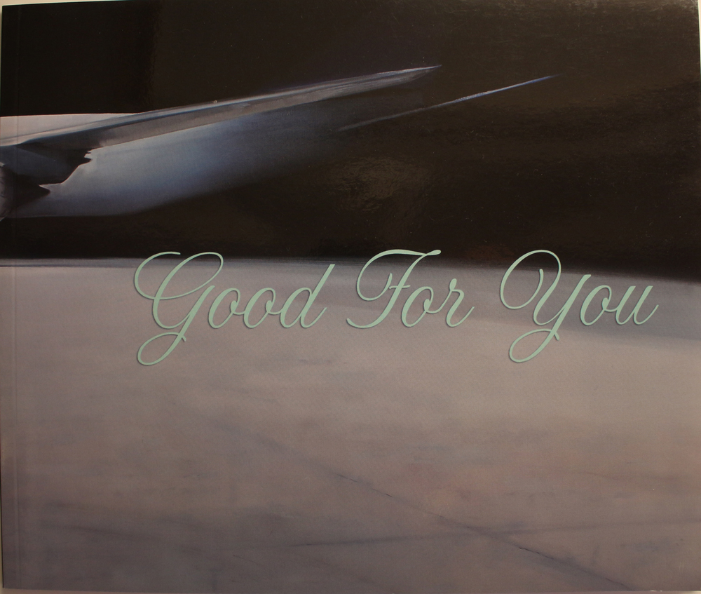 Good For You  Full Color, 50 Pages Kristin Beaver, Ben Grasso, Alyssa Monks, Jessica Rohrer, and Trevor Young by  David Klein Gallery    Softcover $31.50      Purchase