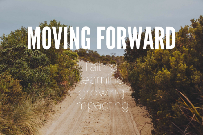MOVING FORWARD (failing, learning, growing, impacting) - Photo by Death to Stock Photo