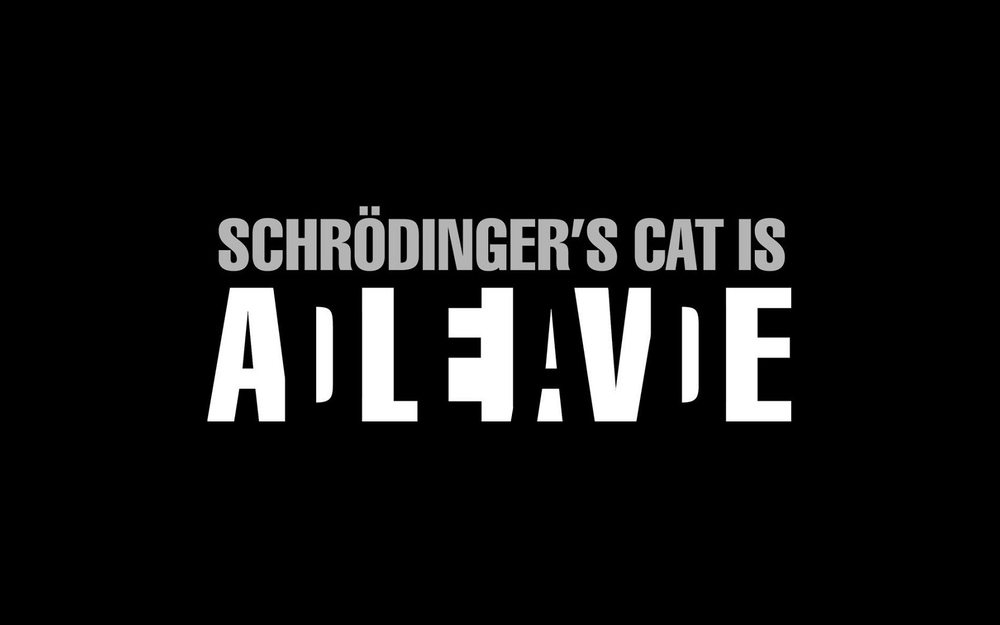 Schrodinger's cat: Alive and dead
