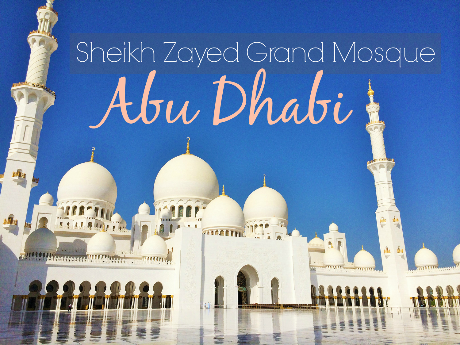 Sheikh Zayed Grand Mosque Abu Dhabi Metanoia Living