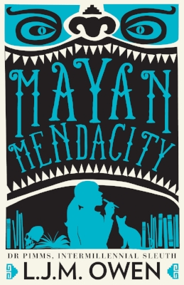 Book Two, Mayan Mendacity, out November 2016