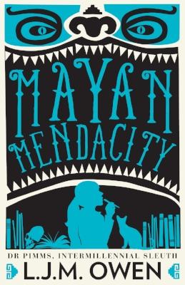 Book Two,Mayan Mendacity, out November 2016