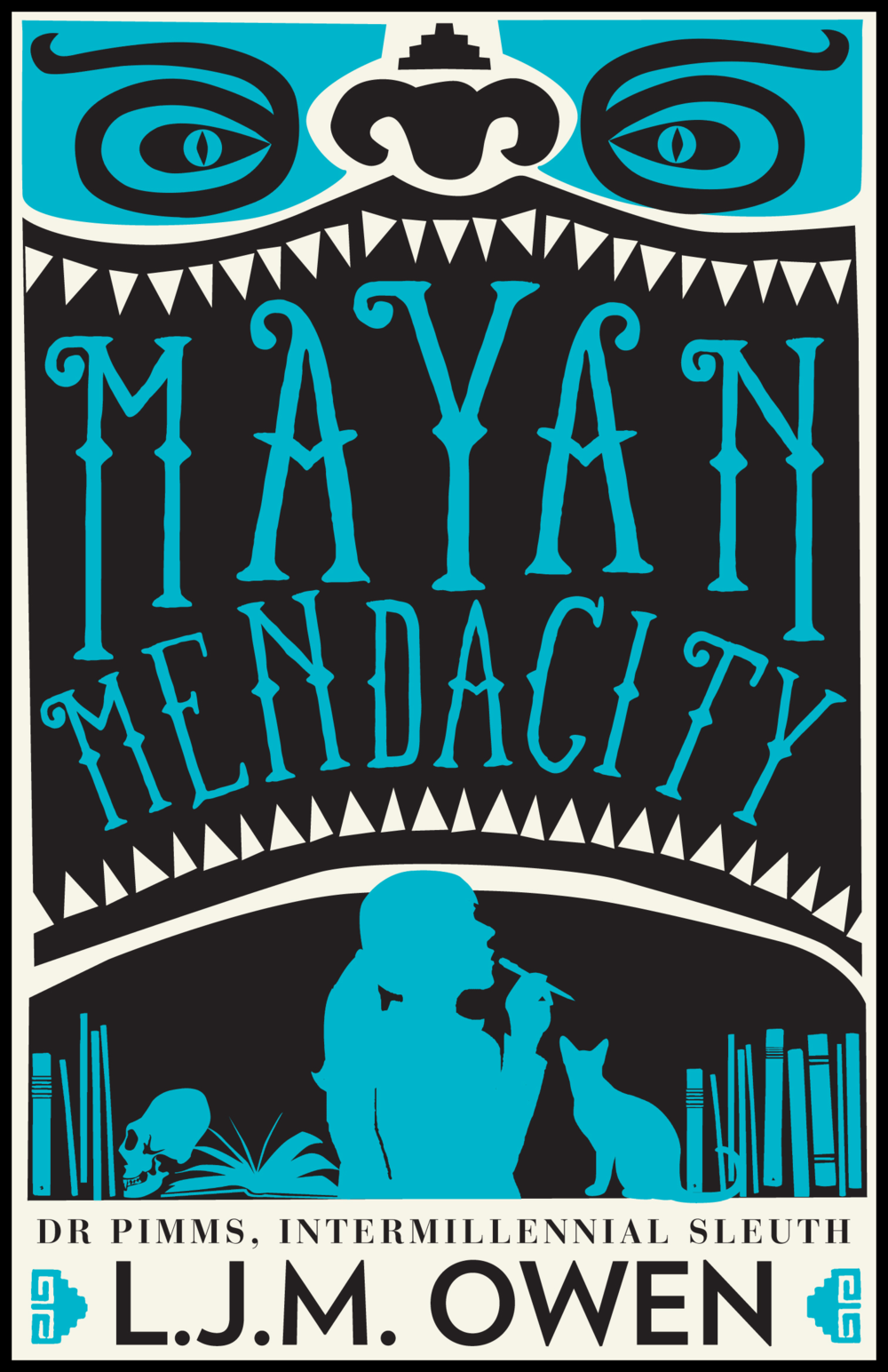 MAYAN MENDACITY , DR PIMMS BOOK TWO