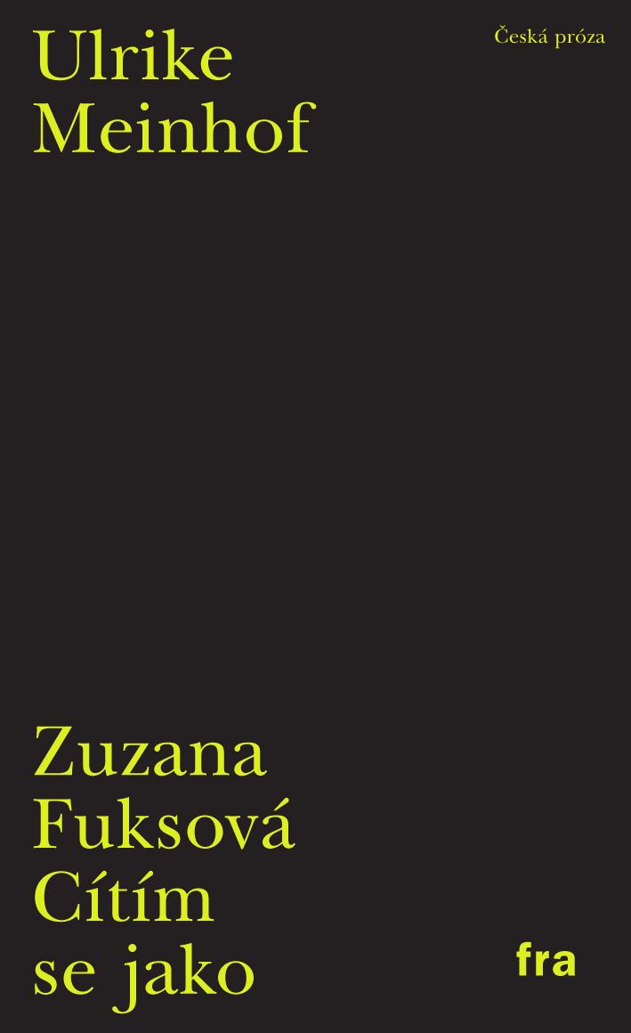 Zuzana Fuksová, Cítím se jako Ulrike Meinhof