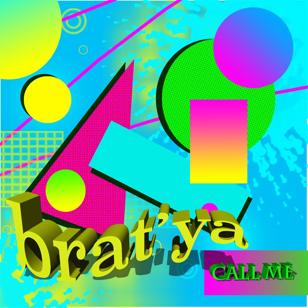 Brat'ya - Call Me EP Cover.png