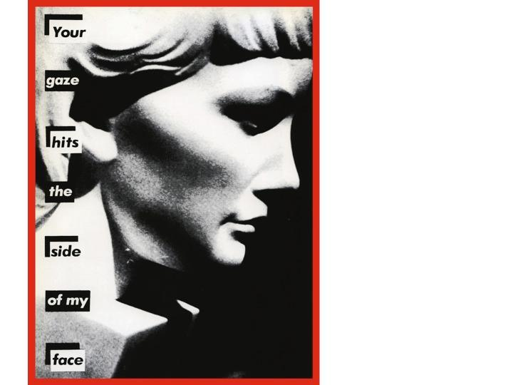 (untitled) your gaze hits the side of my face. 1981. barbara kruger.