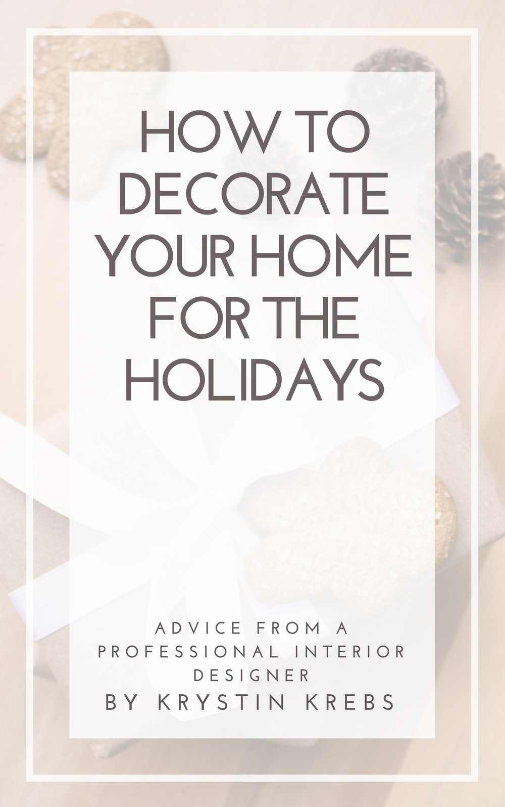 How to Decorate Your Home for the Holidays.jpg