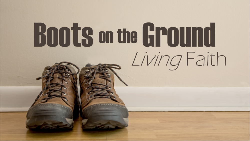 BootsOnTheGround.LivingFaith.png