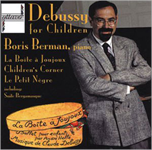 Debussy for Children: La Boite a Joujoux, Children's Corner, Le Petit Negre, Suite Bergamasque