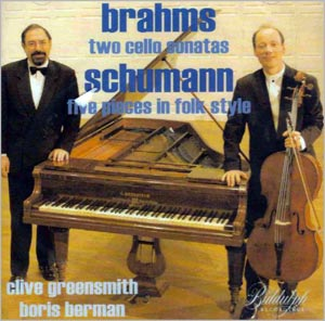 Brahms: Two Cello Sonatas Schumann: Five Pieces in Folk Style with Clive Greensmith