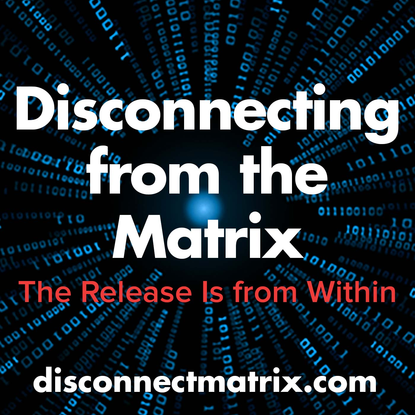 Disconnecting from the Matrix