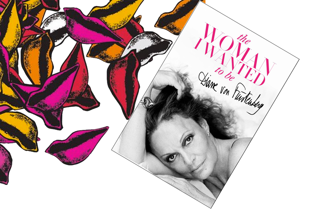 "Diane Von Furstenberg's ""The Woman I Wanted to be"" is in stores now"