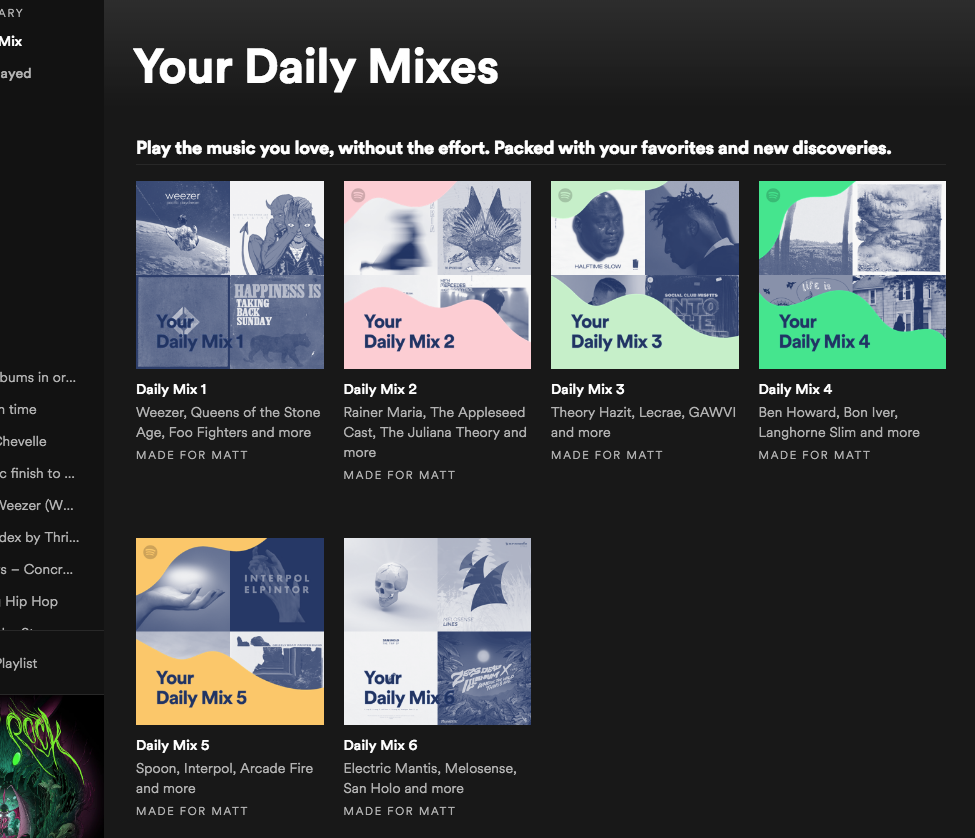 My Daily Mixes on Spotify.