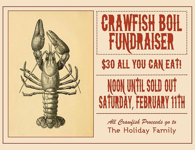 This Saturday join us for a Crawfish Boil benefiting The Holiday Family. The Holiday Family recently lost their home to a fire and all Crawfish proceeds will go straight to them. Come out and support!