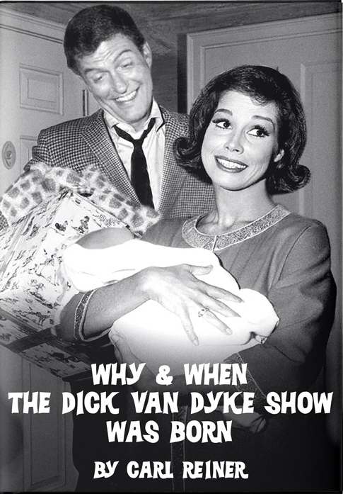 Why & When The Dick Van Dyke Show Was Born     by Carl Reiner