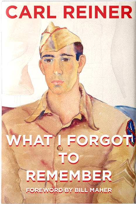 What I Forgot To Remember     by Carl Reiner