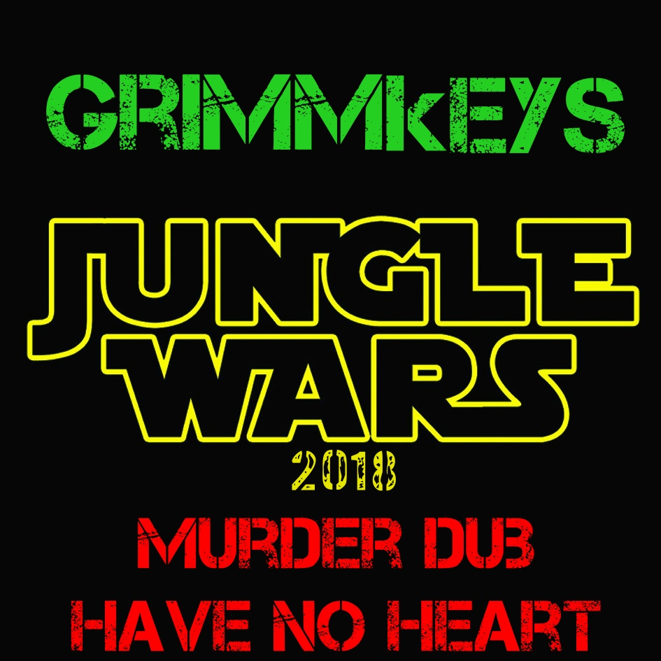 Jungle Wars 2018 GRIMMkEYS Murder Dub Have No Heart Cover 2_Fotor.jpg