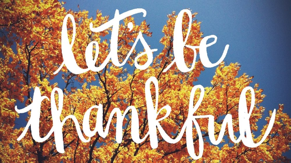 let's be thankful.jpg
