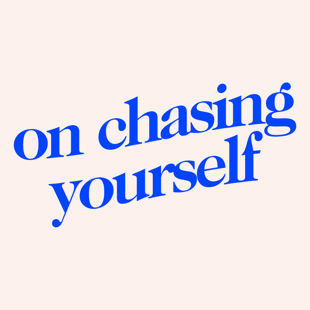 onchasingyourself.jpg
