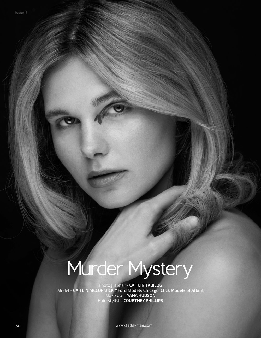 Murder Mystery published in Faddy Magazine  Model: Caitlin McCormick  Agency: Click Models of Atlanta, Ford Models of Chicago  Makeup: Yana Hudson  Hair: Courtney Phillips